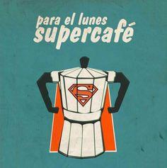 Para el #Lunes... ¡Supercafé! #Citas #Frases @Candidman
