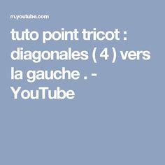 tuto point tricot : diagonales ( 4 ) vers la gauche . - YouTube