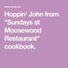 "Hoppin' John from ""Sundays at Moosewood Restaurant"" cookbook."