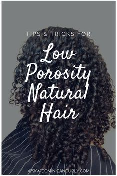Tips & Tricks for Low Porosity Natural Hair - Hair Loss Treatment Best Natural Hair Products, Natural Hair Regimen, Natural Hair Updo, Natural Haircare, Natural Hair Growth, Natural Hair Styles, Natural Beauty, Beauty Products, Low Porosity Hair Products
