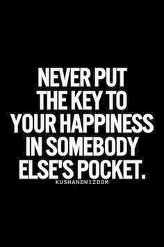 Only you can set yourself free and set yourself up for happiness. You're  going to need those  keys in close range. Keep 'em in your own pocket. Xo VerbalSwagger.com