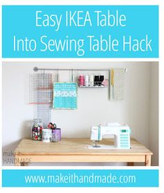 Make It Handmade: Easy DIY IKEA Sewing Table Hack.  This link has a good tutorial.