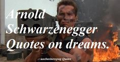 """""""Dreams are for dreamers. Goals are for achievers."""" – Arnold Schwarzenegger quotes"""