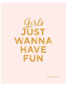 Girls Just Wanna Have Fun  Art Print  Typographic by prettychicsf
