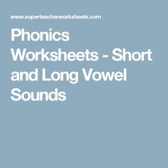 Phonics Worksheets - Short and Long Vowel Sounds