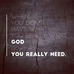 God is all we need