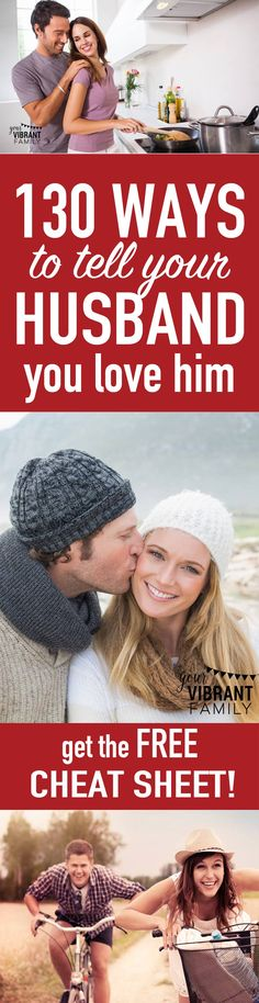 Get a printable LIST of 130 creative ways to say I love you to your husband! There's so many great ideas here... what a great way to jumpstart your marriage! And how awesome to be able to have a CHEAT SHEET with the ideas so you can remember them for later! Genius!