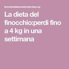 La dieta del finocchio:perdi fino a 4 kg in una settimana
