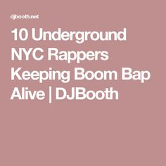 10 Underground NYC Rappers Keeping Boom Bap Alive | DJBooth