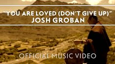 """© 2006 WMG """"You Are Loved (Don't Give Up)"""" by Josh Groban, from Awake. Connect with Josh: Facebook: http://www.facebook.com/joshgroban Twitter: http://www.tw..."""