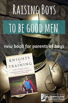 Raising Boys to be Good Men - Knights in Training. Join our free Facebook group: www.Facebook.com/groups/best-homeschool-deals