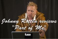 Johnny Rotten reviews 'Katy Perry: Part of Me' and it's ... CLASSIC!
