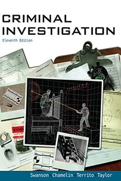 Criminal Investigation PDF Charles Swanson McGraw-Hill Higher Education Widely recognized as the most accurate and comprehensive text in the field this practical step-by-step introduction to criminal investigation gives students a logical framework for understanding the investigative process. Major sections cover current issues such as environmental crime the looting of archaeological sites videotaping of crime scenes street gangs and drugs. Case studies throughout the text emphasize the applied Law Books, Criminal Law, Mcgraw Hill, Criminal Justice System, Law And Order, Social Science, Higher Education, Ebook Pdf, Reading Online