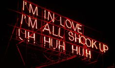 The first neon love lyric in the series for 12 Months of Neon Love Photograph: Public Domain