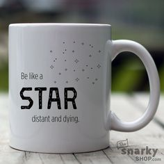Be Like a Star Distant and Dying 15oz Mug by TheSnarkyShop on Etsy