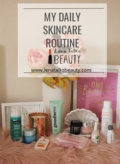 My current skincare routine - winter 2017 - Lena Talks Skincare Routine, Oily Skin, About Me Blog, Skin Care, Posts, Type, Beauty, Products, Messages