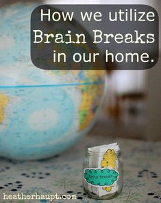 How to utilize brain breaks in the home. They can make a huge impact on focus, mood and learning!