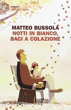 Notti in bianco, baci a colazione di Matteo Bussola https://www.amazon.it/dp/8806230514/ref=cm_sw_r_pi_dp_x_B3G3ybST95FQG