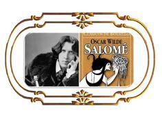 Autor: Oscar Wilde  Obra: Salomé(1854)