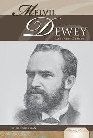 Melvil Dewey--The creator of the Dewey Decimal System