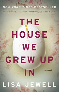 The House We Grew Up In: A Novel Lisa Jewell