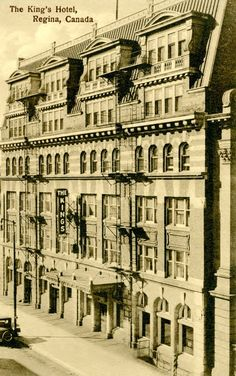 The King's Hotel, Regina, Saskatchewan | saskhistoryonline.ca