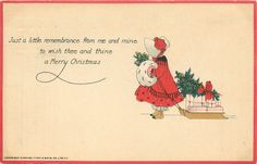 JUST A LITTLE REMEMBRANCE FROM ME AND MINE TO WISH THEE AND THINE A MERRY CHRISTMAS  sunbonnet