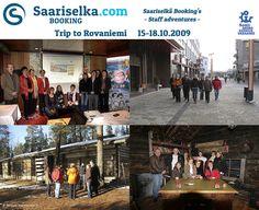 Trip to Rovaniemi 15-18 October 2009   Saariselka.com #saariselka #saariselkabooking #staffadventure #saariselankeskusvaraamo