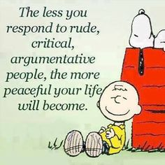 Respond less to rude, critical, argumentative people