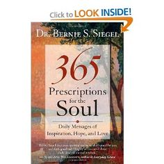 365 Prescriptions for the Soul: Daily Messages of Inspiration, Hope, and Love: Dr. Bernie S. Siegel