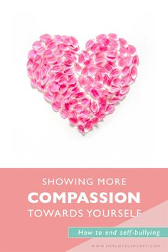 Self love: Why and how to be more compassionate towards yourself. Click through to read how to stop self-bullying! Love Yourself First, Love Your Life, Love Affirmations, Self Compassion, Self Acceptance, Self Talk, Love Tips, Self Confidence, Confidence Quotes