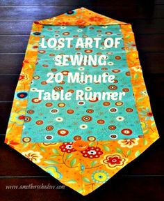 The LOST ART OF SEWING features this 20 MINUTE TABLE RUNNER perfect for your home to match any decor, season and holiday & for gifts! www.amothersshadow.com