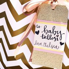 Gold pink #glitter #chevron: these are a few of my favorite things.  #gifttag #babyshower #itsagirl
