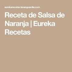 Receta de Salsa de Naranja | Eureka Recetas