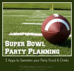 Super Bowl Party Planning? These 3 Apps Can Help…