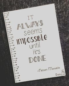 Nelson Mandela~ It always seems impossible. Bullet Journal Quotes, Bullet Journal Ideas Pages, Bullet Journal Inspiration, Hand Lettering Quotes, Calligraphy Quotes, Doodle Quotes, Drawing Quotes, Nelson Mandela, Cute Quotes