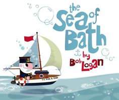 the sea of bath by bob logan. link goes to a big round up of adorably illustrated kids books from where the lovely things are.