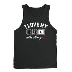 I love my girlfriend with all my heart anniversary birthday relationship Tank Top