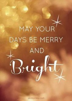 May Your Days Be Merry And Bright christmas christmas quotes happy holidays quotes with pictures happy holidays quotes to share happy holidays quotes and sayings happy holidays quotes happy holidays image quotes Merry Christmas Images, Gold Christmas, Little Christmas, Christmas Pictures, Winter Christmas, All Things Christmas, Merry Xmas, Christmas Colors, Christmas Presents