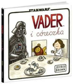 Star Wars. Darth Vader i córeczka - Jeffrey Brown