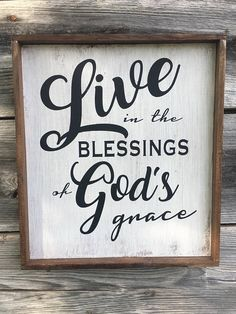 Live In The Blessings of God's Grace Wood Sign 12 x 15