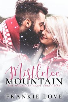 Mistletoe Mountain by Frankie Love
