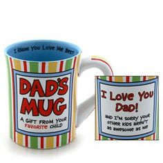 ONIM Dad's Favorite Child Mug: I'm going to make this with sharpies and a cheap mug