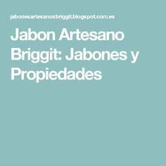 Jabon Artesano Briggit: Jabones y Propiedades