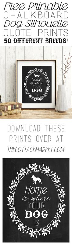 Your choice of 55 dogs+ Free Printable Chalkboard Dog Silhouette Quote Prints - The Cottage Market (Mix Fonts Cricut) Decoupage, Chalkboard Print, Diy Dog Bed, Freebies, Dog Silhouette, Free Prints, Quote Prints, Printable Wall Art, Tricks