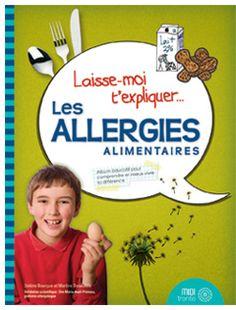 Post image for Laisse-moi t'expliquer… Les allergies alimentaires Les Allergies, Album Jeunesse, Core French, Teaching French, Reading, Books, Parents, Laide, Scrapbook