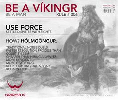 How to be a Víkingr (and a man). Rule #006: Use Force #BeAVikingr
