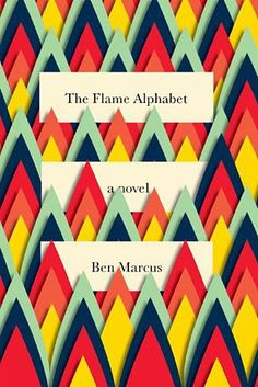 Best Book Covers 2012 - The Flame Alphabet by Ben Marcus (Vintage) NOMINATOR: Astrid Stavro DESIGNER: Peter Mendelsund