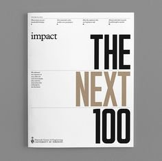 Impact Magazine, Issue 3 Impact is the Department of Materials Science & Engineering at the University of Toronto's alumni and industry magazine. With this issue we expanded the page count and switched up some of the fonts to bring a more expressive element to the feature stories. This issue also includes a unique short trimmed page to illustrate the thinness of the desk lamp in the story. Issue 3 was printed 4 Colour Litho on uncoated stock in Canada by Somerset Graphics. —