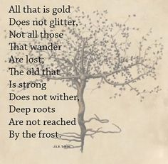 All that is gold does not glitter, not all those that wander are lost; the old that is strong does not wither, deep roots are not reached by the frost. | J.R.R. Tolkien | Vintage Botanical Prints | Inspirational Quotes | -Erica Massaro, EDMPrintedEphemera